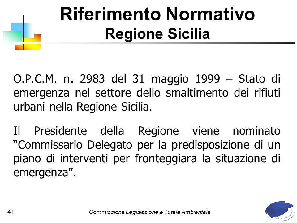Commissione Legislazione e Tutela Ambientale41 O.P.C.M. n. 2983 del 31 maggio 1999 – Stato di emergenza nel settore dello smaltimento dei rifiuti urba