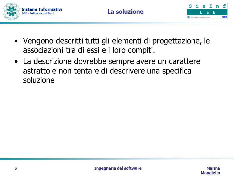 Sistemi Informativi DEE - Politecnico di Bari Marina Mongiello Ingegneria del software27 Adapter (o Wrapper) : scopo Convertire linterfaccia di una classe in unaltra interfaccia richiesta dal client.