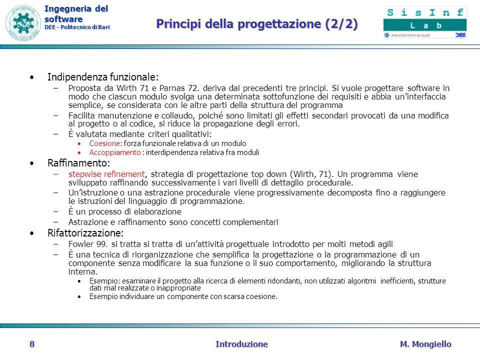 Ingegneria del software DEE - Politecnico di Bari Principi della progettazione (2/2) Indipendenza funzionale: –Proposta da Wirth 71 e Parnas 72. deriv