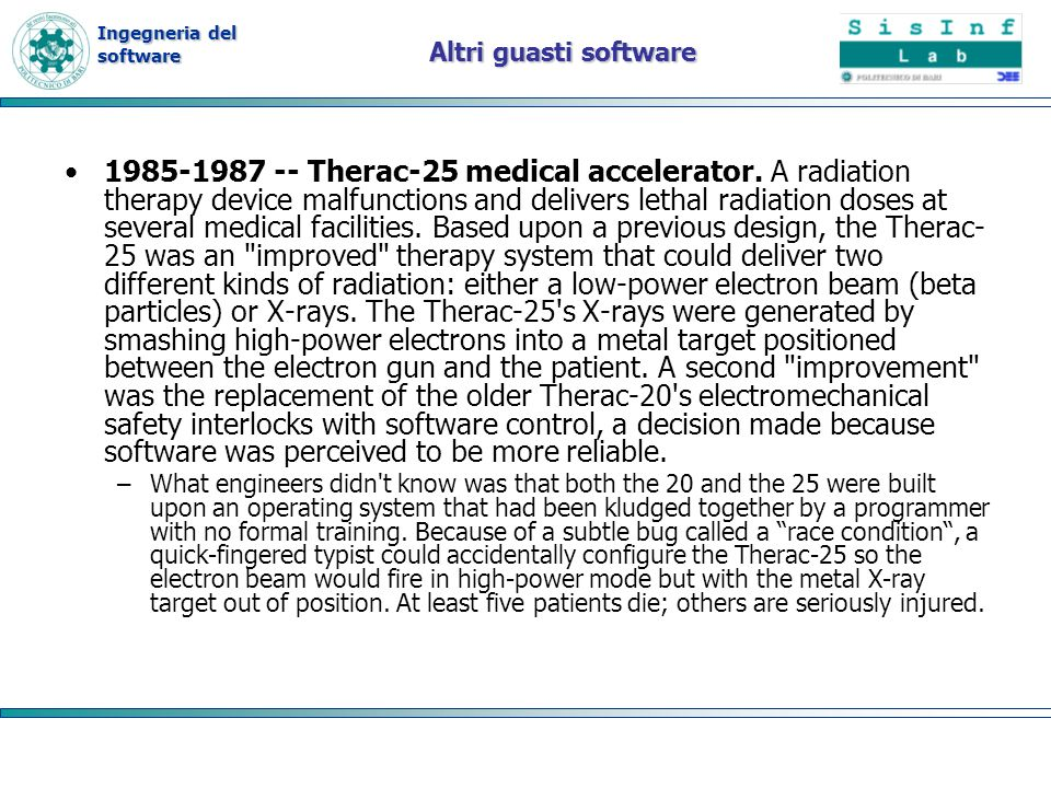 Ingegneria del software Altri guasti software Therac-25 medical accelerator.