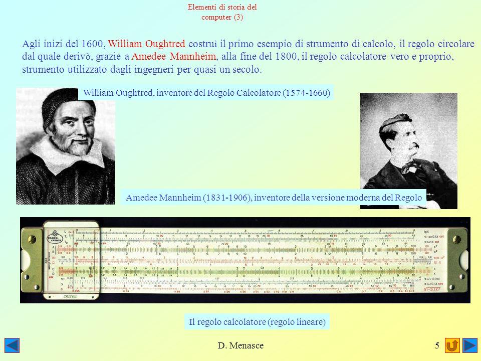 D. Menasce4 La gloria di costruire effetivamente una macchina capace di calcoli numerici và a Blaise Pascal, che nel 1642 (alletà di 21 anni) creò il