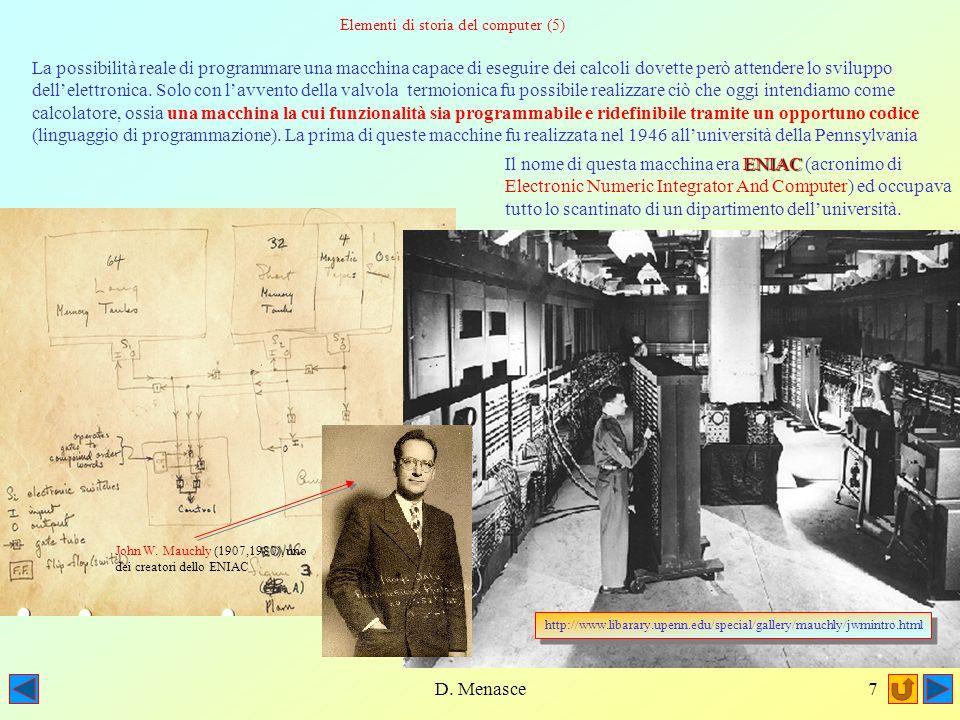 D. Menasce6 è solo con lavvento della II guerra mondiale per ò che la produzione di macchine siffatte ha una grande accelerazione, sia in quantit à ch