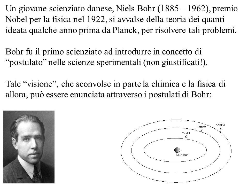 Un giovane scienziato danese, Niels Bohr (1885 – 1962), premio Nobel per la fisica nel 1922, si avvalse della teoria dei quanti ideata qualche anno pr