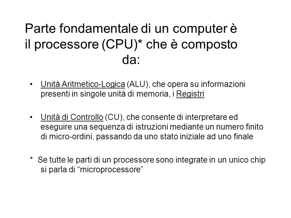 Il sistema prevede che la macchina effettui le seguenti operazioni elementari: 1.Operazioni di ingresso dati 2.Operazioni di trasferimento dati dalla memoria ai registri, allALU e viceversa 3.Operazioni aritmetiche e logiche eseguite in ALU 4.Operazioni di uscita