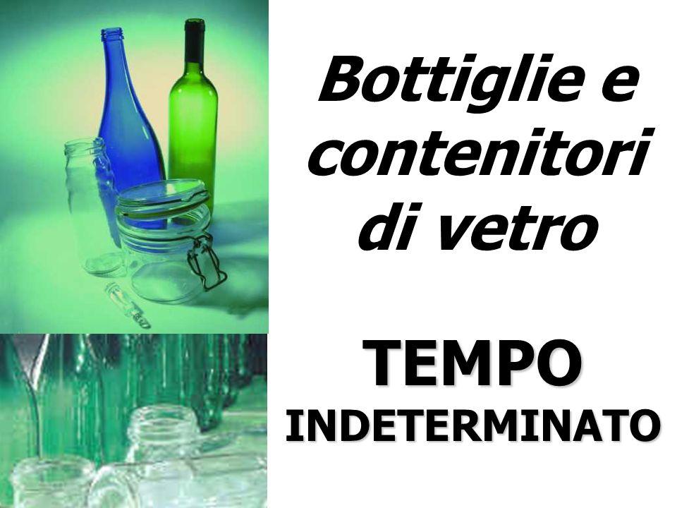 Bottiglie e contenitori di vetro TEMPO INDETERMINATO