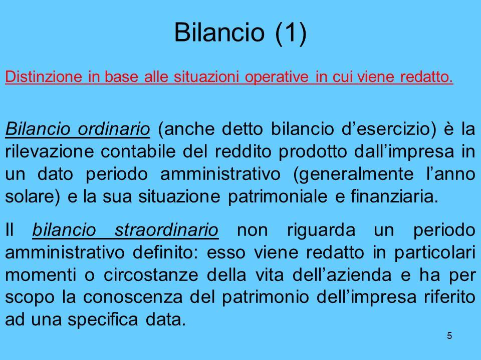 5 Bilancio (1) Bilancio ordinario (anche detto bilancio desercizio) è la rilevazione contabile del reddito prodotto dallimpresa in un dato periodo amm
