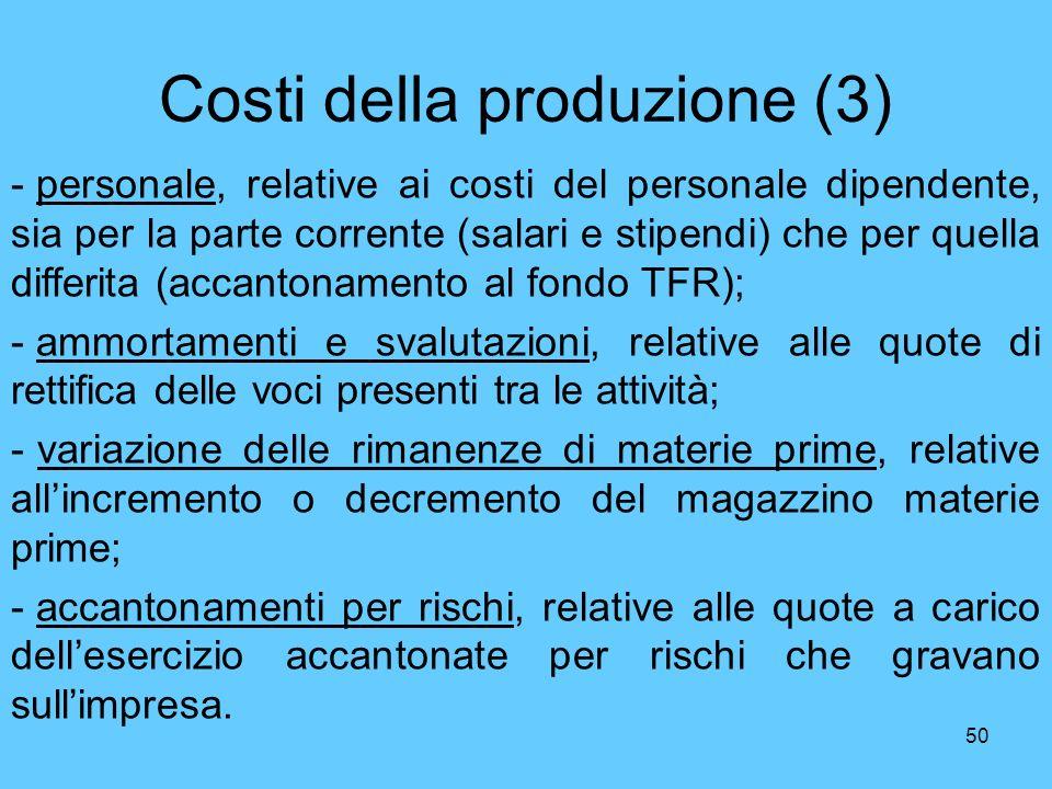 50 Costi della produzione (3) - personale, relative ai costi del personale dipendente, sia per la parte corrente (salari e stipendi) che per quella di