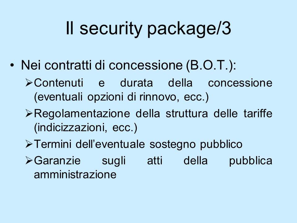 Il security package/3 Nei contratti di concessione (B.O.T.): Contenuti e durata della concessione (eventuali opzioni di rinnovo, ecc.) Regolamentazion