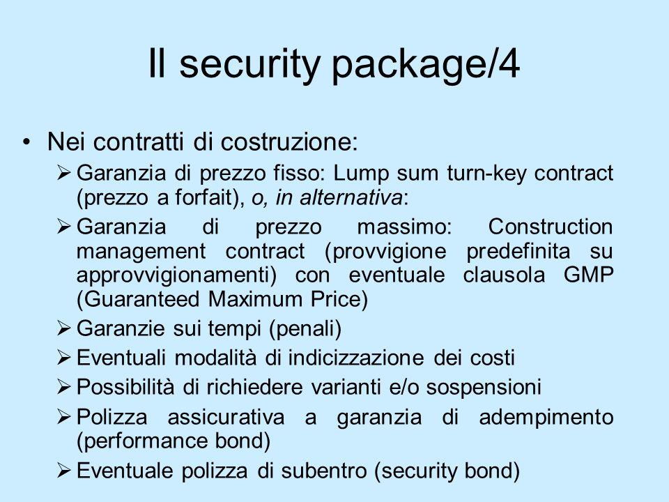 Il security package/4 Nei contratti di costruzione: Garanzia di prezzo fisso: Lump sum turn-key contract (prezzo a forfait), o, in alternativa: Garanz
