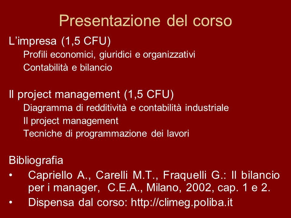 Presentazione del corso Limpresa (1,5 CFU) Profili economici, giuridici e organizzativi Contabilità e bilancio Il project management (1,5 CFU) Diagram