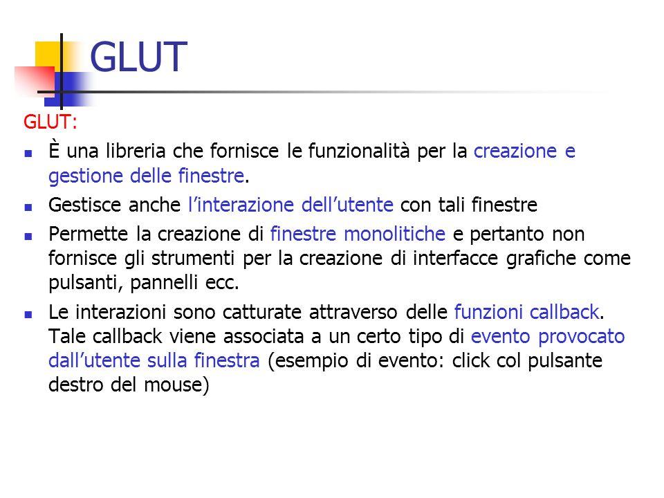 Esempio 1 #include //disegno dei vertici di un quadrato void display(void) { glClear(GL_COLOR_BUFFER_BIT); glPointSize(3.0); glLineWidth(3.0); glColor3f (0.4, 0.1, 0.2); glBegin(GL_POINTS); glVertex2f(-0.5,-0.5); //vertice in basso a sinistra glVertex2f(-0.5,0.5); //vertice in alto a sinistra glVertex2f(0.5,0.5); //vertice in alto a destra glVertex2f(0.5,-0.5); //vertice in basso a destra glEnd(); } void main(int argc, char *argv[]) { glutInit(&argc, argv); glutInitDisplayMode(GLUT_RGB); glutInitWindowSize(500, 500); glutCreateWindow(esempio ); glutDisplayFunc(display); glutMainLoop(); }