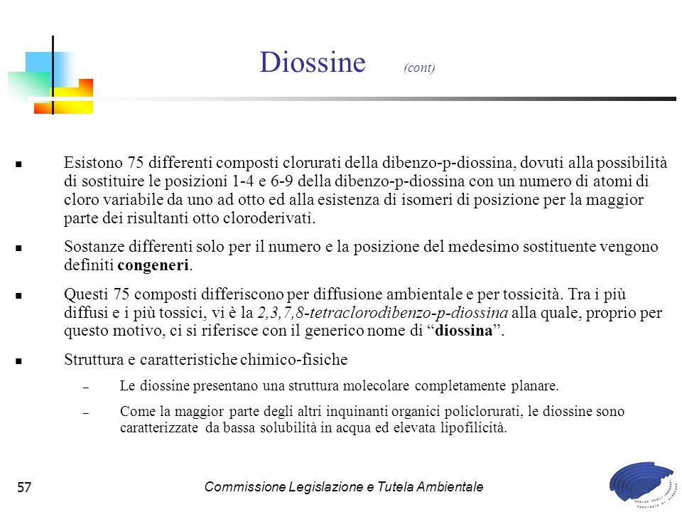 Commissione Legislazione e Tutela Ambientale57 Esistono 75 differenti composti clorurati della dibenzo-p-diossina, dovuti alla possibilità di sostituire le posizioni 1-4 e 6-9 della dibenzo-p-diossina con un numero di atomi di cloro variabile da uno ad otto ed alla esistenza di isomeri di posizione per la maggior parte dei risultanti otto cloroderivati.