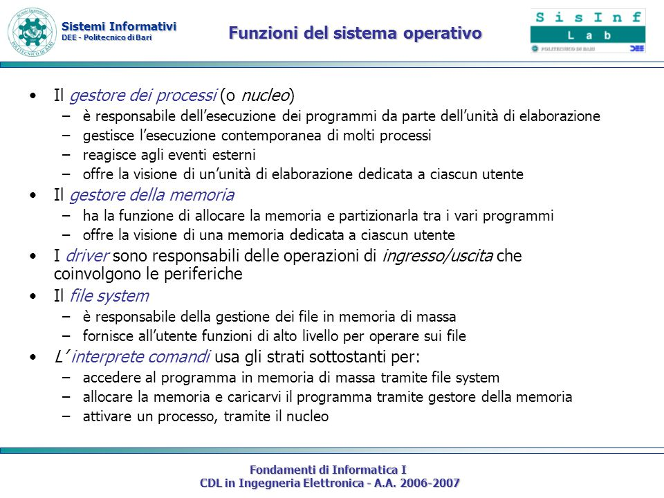 Sistemi Informativi DEE - Politecnico di Bari Fondamenti di Informatica I CDL in Ingegneria Elettronica - A.A. 2006-2007 Funzioni del sistema operativ