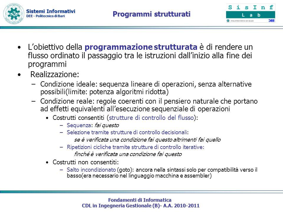 Sistemi Informativi DEE - Politecnico di Bari Fondamenti di Informatica CDL in Ingegneria Gestionale (B)- A.A. 2010-2011 Programmi strutturati Lobiett