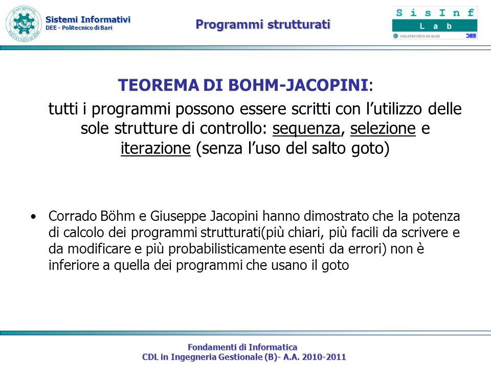 Sistemi Informativi DEE - Politecnico di Bari Fondamenti di Informatica CDL in Ingegneria Gestionale (B)- A.A. 2010-2011 Programmi strutturati TEOREMA