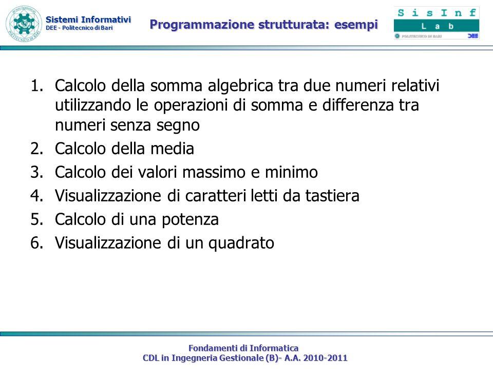 Sistemi Informativi DEE - Politecnico di Bari Fondamenti di Informatica CDL in Ingegneria Gestionale (B)- A.A. 2010-2011 1.Calcolo della somma algebri
