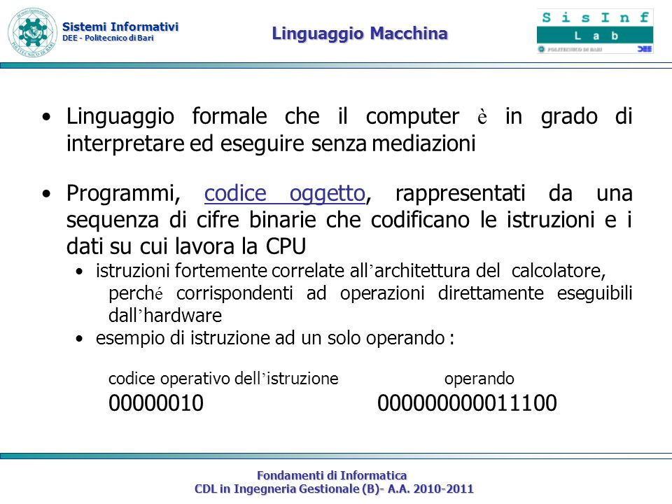 Sistemi Informativi DEE - Politecnico di Bari Fondamenti di Informatica CDL in Ingegneria Gestionale (B)- A.A. 2010-2011 Linguaggio Macchina Linguaggi