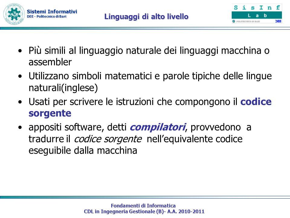 Sistemi Informativi DEE - Politecnico di Bari Fondamenti di Informatica CDL in Ingegneria Gestionale (B)- A.A. 2010-2011 Linguaggi di alto livello Più