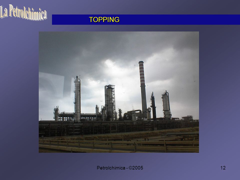 Petrolchimica - ©200512 TOPPING TOPPING
