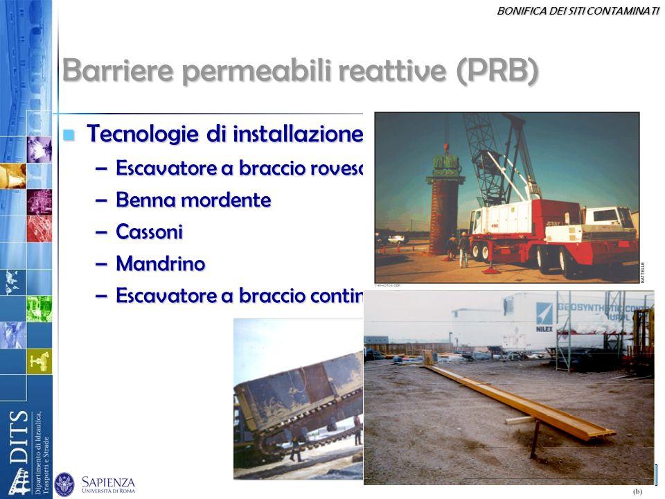 BONIFICA DEI SITI CONTAMINATI 32 Barriere permeabili reattive (PRB) Tecnologie di installazione convenzionali: Tecnologie di installazione convenziona