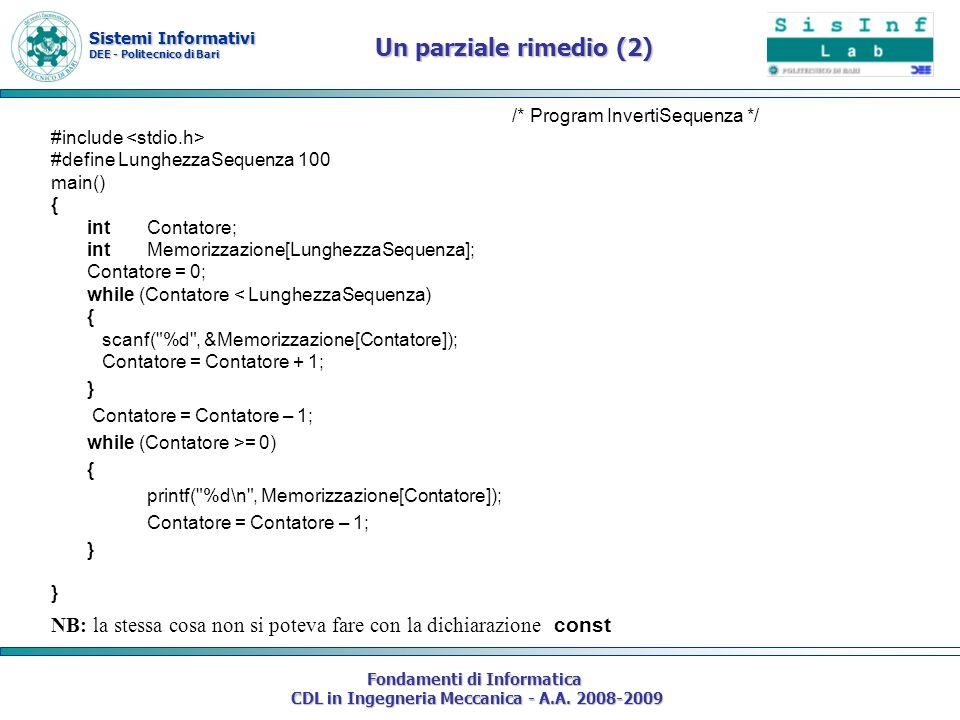 Sistemi Informativi DEE - Politecnico di Bari Fondamenti di Informatica CDL in Ingegneria Meccanica - A.A. 2008-2009 Un parziale rimedio (2) /* Progra