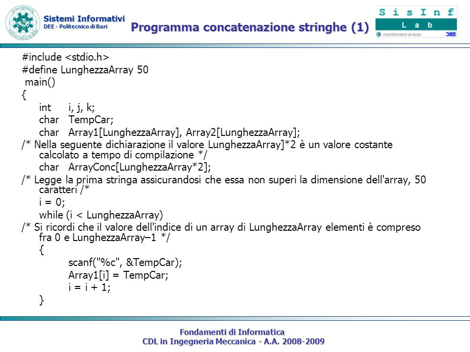 Sistemi Informativi DEE - Politecnico di Bari Fondamenti di Informatica CDL in Ingegneria Meccanica - A.A. 2008-2009 Programma concatenazione stringhe