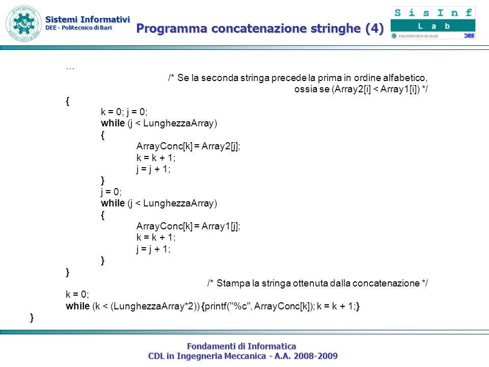 Sistemi Informativi DEE - Politecnico di Bari Fondamenti di Informatica CDL in Ingegneria Meccanica - A.A. 2008-2009 … /* Se la seconda stringa preced