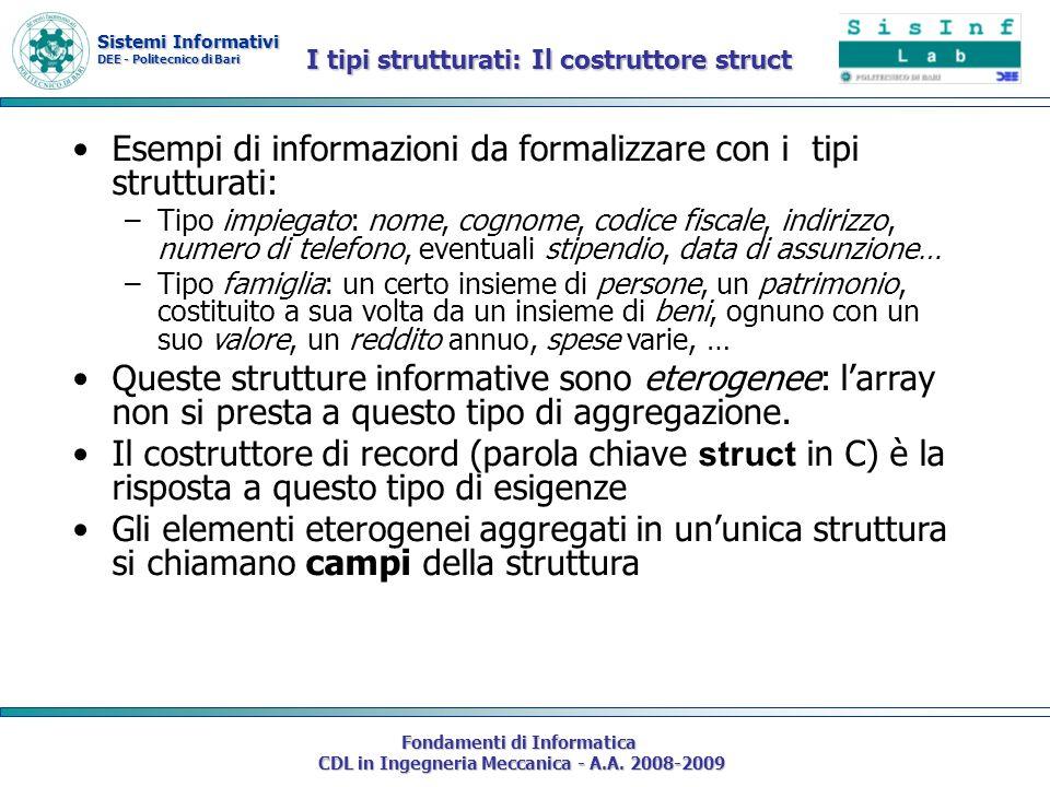 Sistemi Informativi DEE - Politecnico di Bari Fondamenti di Informatica CDL in Ingegneria Meccanica - A.A. 2008-2009 I tipi strutturati: Il costruttor