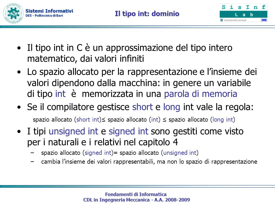 Sistemi Informativi DEE - Politecnico di Bari Fondamenti di Informatica CDL in Ingegneria Meccanica - A.A. 2008-2009 Il tipo int: dominio Il tipo int