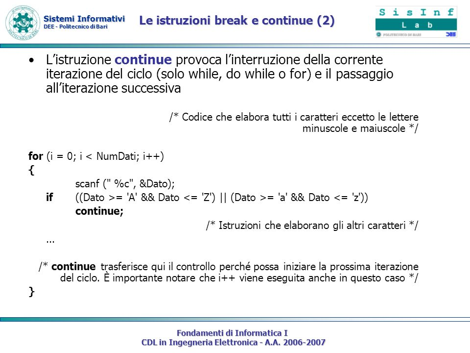 Sistemi Informativi DEE - Politecnico di Bari Fondamenti di Informatica I CDL in Ingegneria Elettronica - A.A. 2006-2007 Listruzione continue provoca