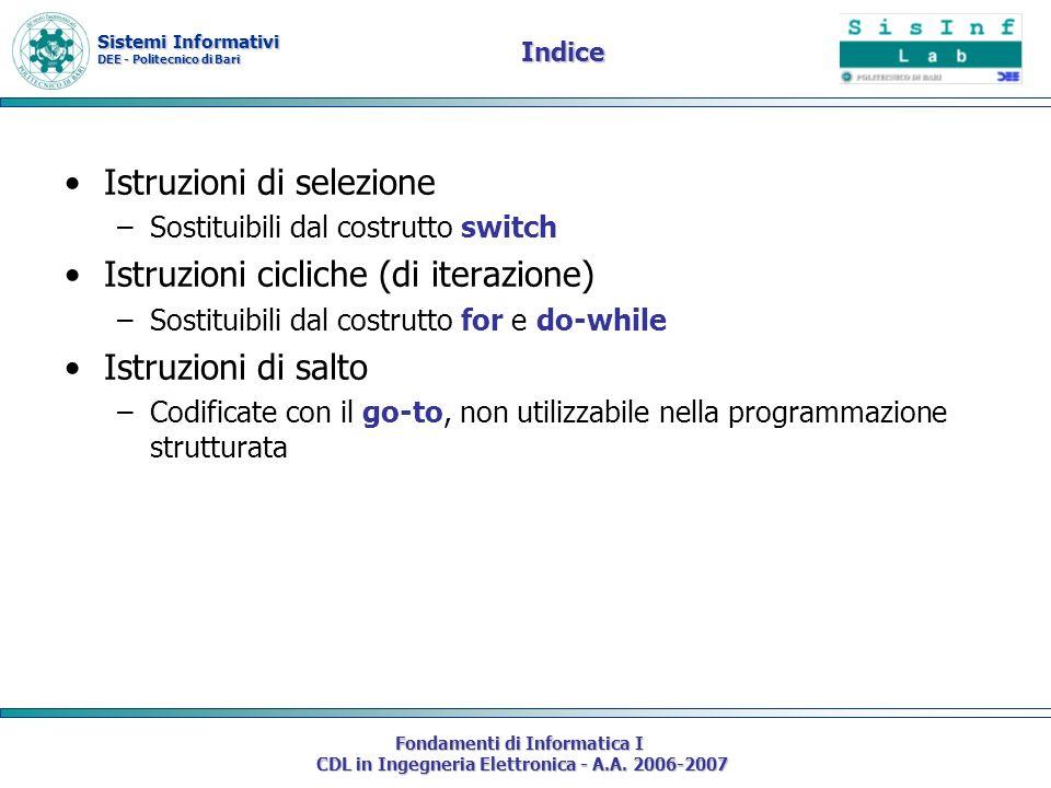 Sistemi Informativi DEE - Politecnico di Bari Fondamenti di Informatica I CDL in Ingegneria Elettronica - A.A. 2006-2007 Indice Istruzioni di selezion