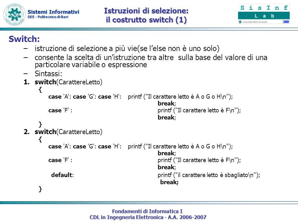 Sistemi Informativi DEE - Politecnico di Bari Fondamenti di Informatica I CDL in Ingegneria Elettronica - A.A. 2006-2007 Istruzioni di selezione: il c