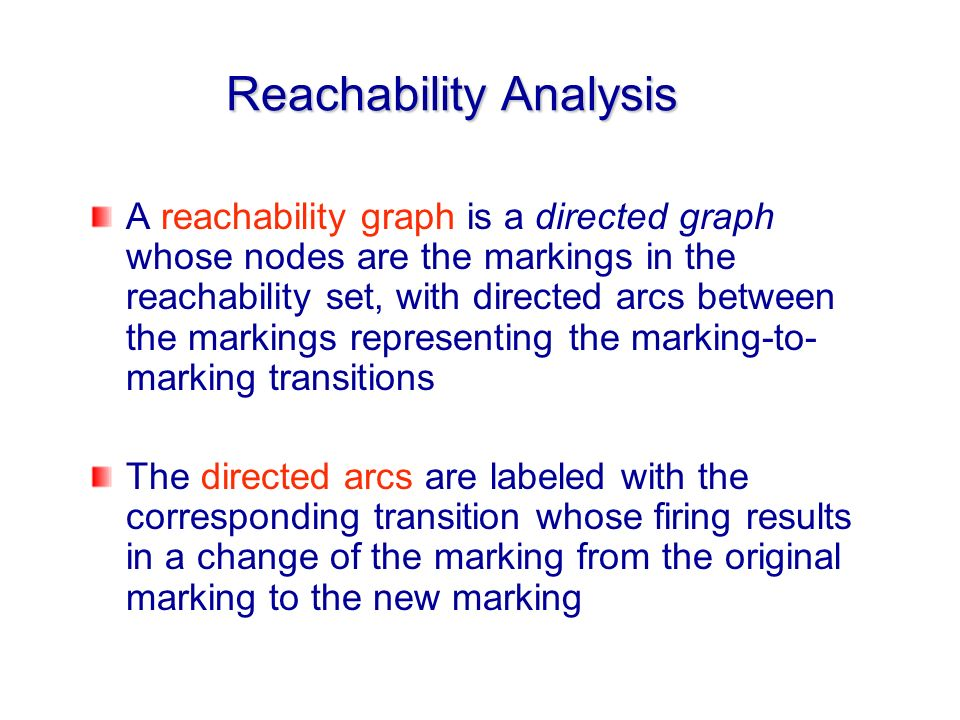 A reachability graph is a directed graph whose nodes are the markings in the reachability set, with directed arcs between the markings representing th
