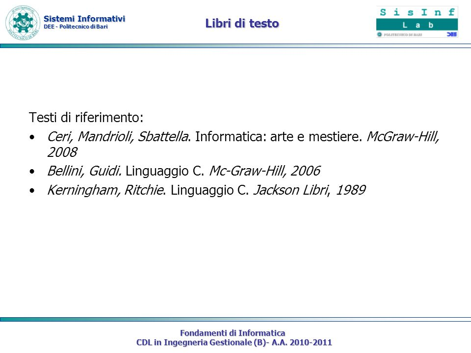 Sistemi Informativi DEE - Politecnico di Bari Fondamenti di Informatica CDL in Ingegneria Gestionale (B)- A.A.