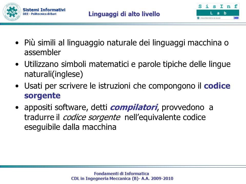 Sistemi Informativi DEE - Politecnico di Bari Fondamenti di Informatica CDL in Ingegneria Meccanica (B)- A.A. 2009-2010 Linguaggi di alto livello Più