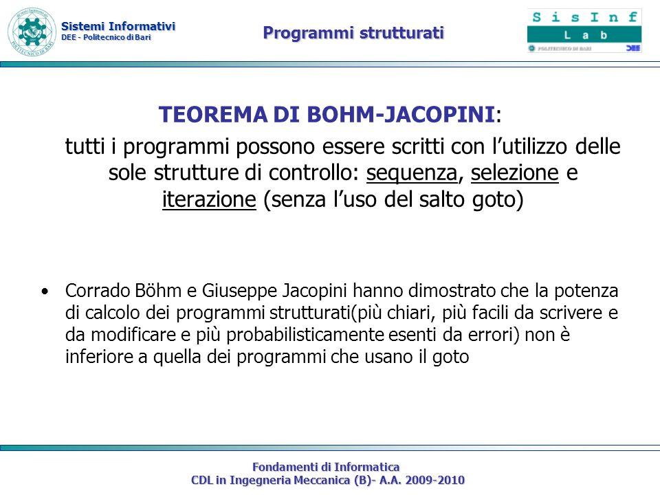 Sistemi Informativi DEE - Politecnico di Bari Fondamenti di Informatica CDL in Ingegneria Meccanica (B)- A.A. 2009-2010 Programmi strutturati TEOREMA