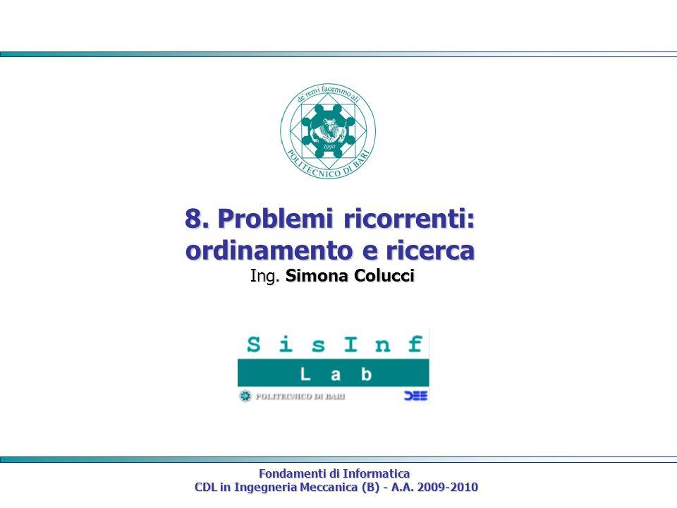 Fondamenti di Informatica CDL in Ingegneria Meccanica (B) - A.A. 2009-2010 CDL in Ingegneria Meccanica (B) - A.A. 2009-2010 8. Problemi ricorrenti: or