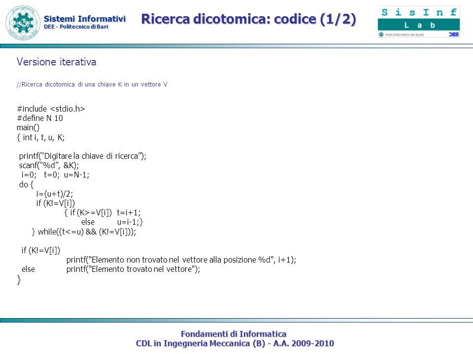 Sistemi Informativi DEE - Politecnico di Bari Fondamenti di Informatica CDL in Ingegneria Meccanica (B) - A.A. 2009-2010 Ricerca dicotomica: codice (1