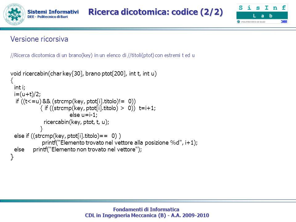 Sistemi Informativi DEE - Politecnico di Bari Fondamenti di Informatica CDL in Ingegneria Meccanica (B) - A.A. 2009-2010 Ricerca dicotomica: codice (2