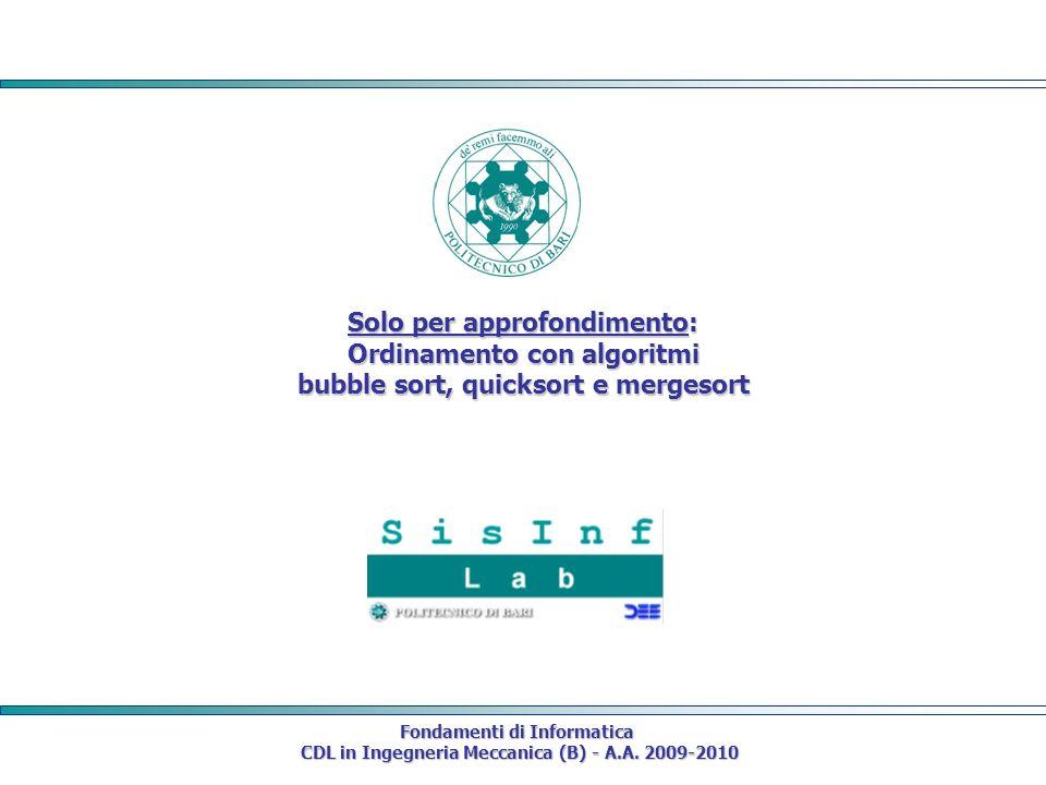 Fondamenti di Informatica CDL in Ingegneria Meccanica (B) - A.A. 2009-2010 CDL in Ingegneria Meccanica (B) - A.A. 2009-2010 Solo per approfondimento: