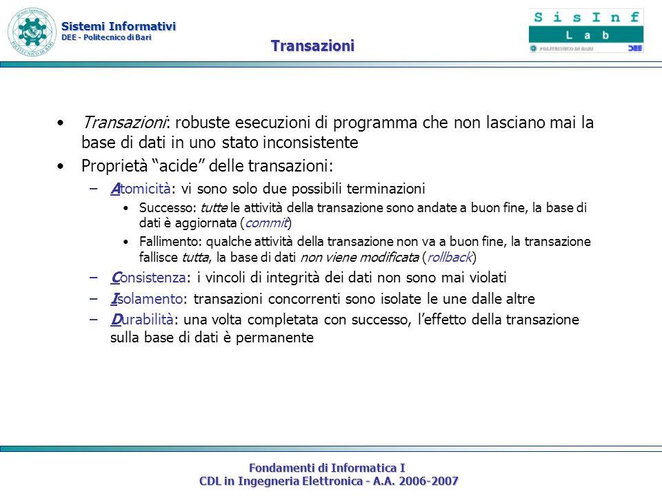 Sistemi Informativi DEE - Politecnico di Bari Fondamenti di Informatica I CDL in Ingegneria Elettronica - A.A. 2006-2007 Transazioni Transazioni: robu