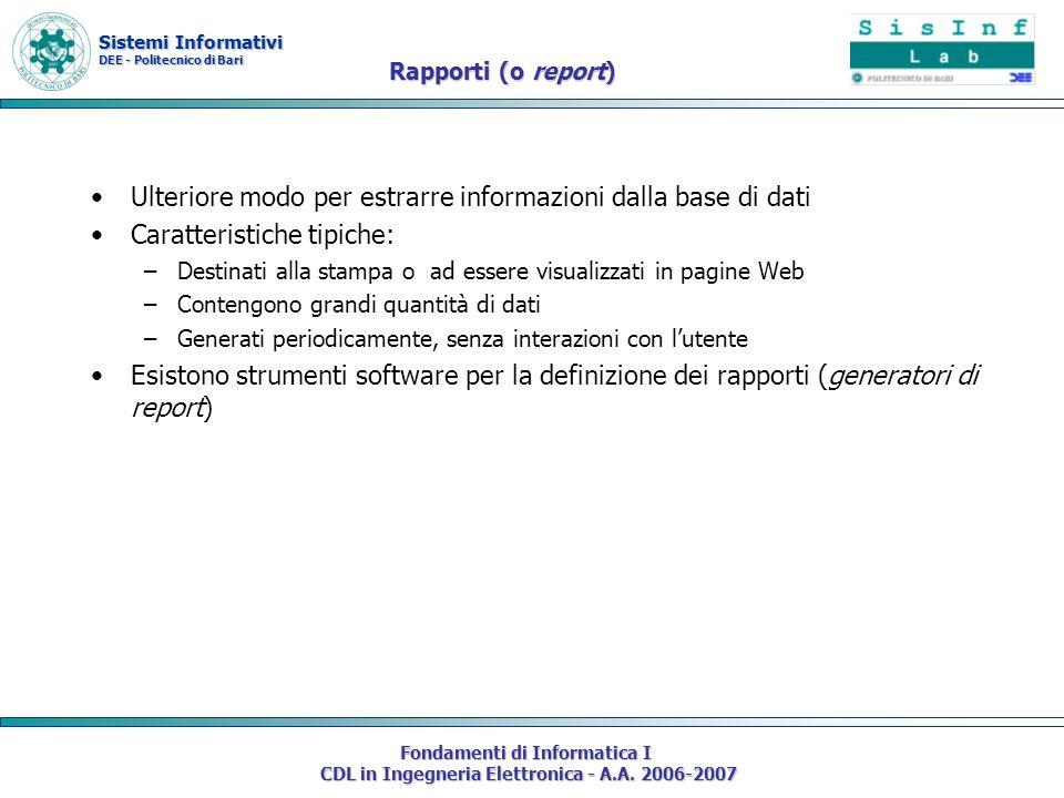 Sistemi Informativi DEE - Politecnico di Bari Fondamenti di Informatica I CDL in Ingegneria Elettronica - A.A. 2006-2007 Rapporti (o report) Ulteriore