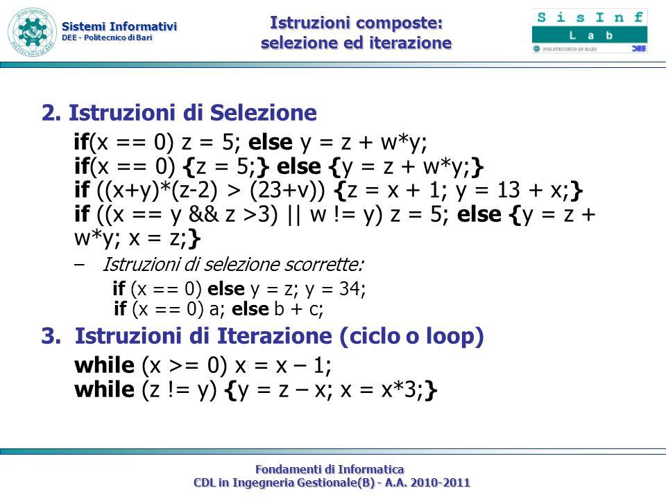 Sistemi Informativi DEE - Politecnico di Bari Fondamenti di Informatica CDL in Ingegneria Gestionale(B) - A.A. 2010-2011 Istruzioni composte: selezion
