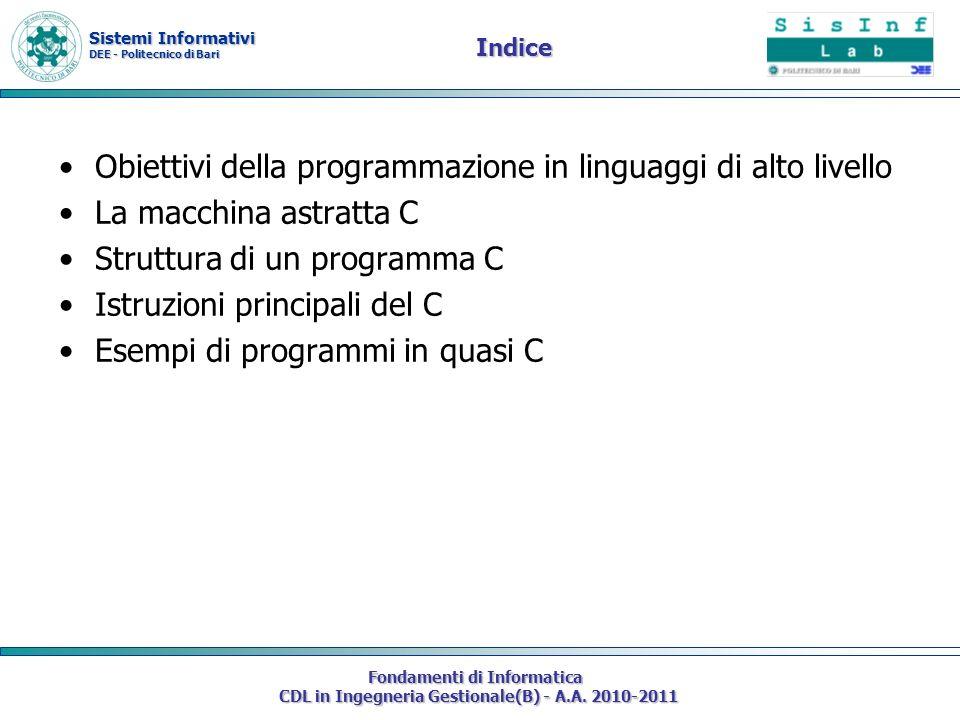 Sistemi Informativi DEE - Politecnico di Bari Fondamenti di Informatica CDL in Ingegneria Gestionale(B) - A.A. 2010-2011 Indice Obiettivi della progra