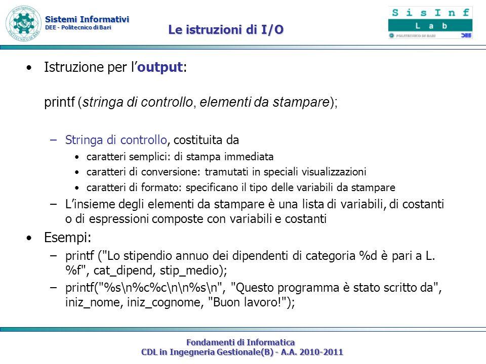 Sistemi Informativi DEE - Politecnico di Bari Fondamenti di Informatica CDL in Ingegneria Gestionale(B) - A.A. 2010-2011 Istruzione per loutput: print