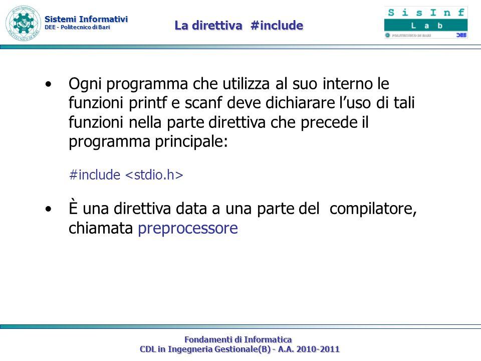 Sistemi Informativi DEE - Politecnico di Bari Fondamenti di Informatica CDL in Ingegneria Gestionale(B) - A.A. 2010-2011 Ogni programma che utilizza a