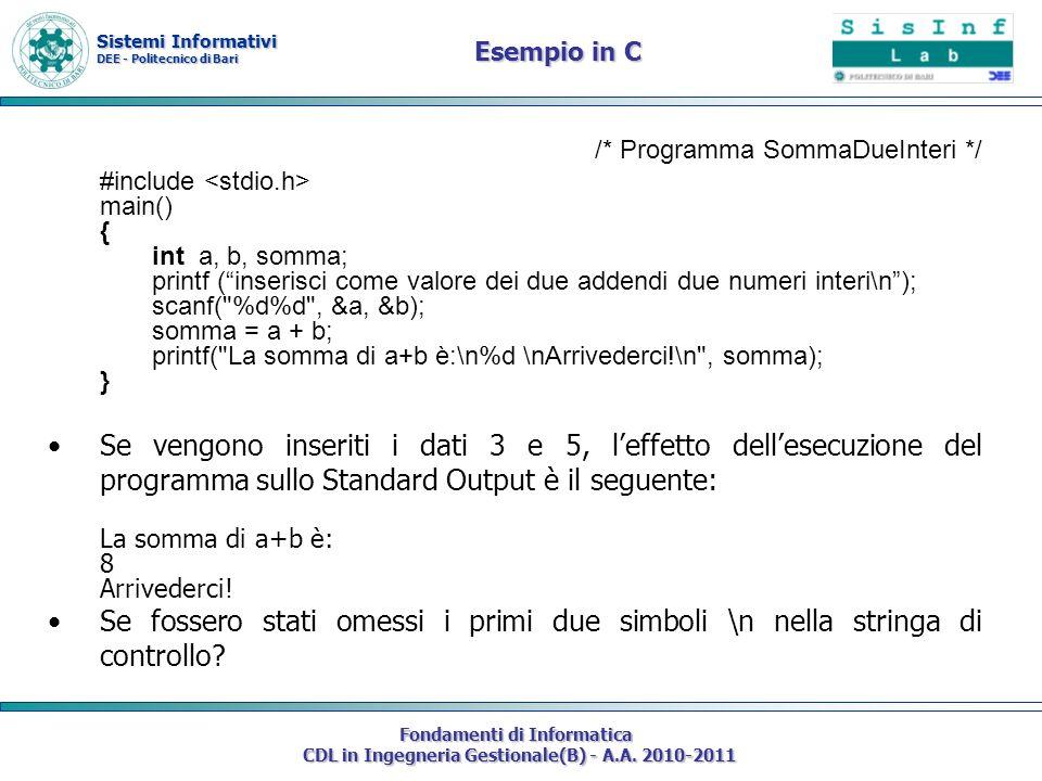 Sistemi Informativi DEE - Politecnico di Bari Fondamenti di Informatica CDL in Ingegneria Gestionale(B) - A.A. 2010-2011 /* Programma SommaDueInteri *