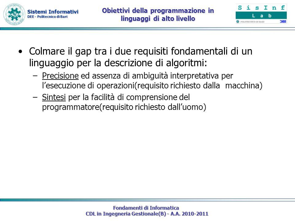 Sistemi Informativi DEE - Politecnico di Bari Fondamenti di Informatica CDL in Ingegneria Gestionale(B) - A.A. 2010-2011 Obiettivi della programmazion