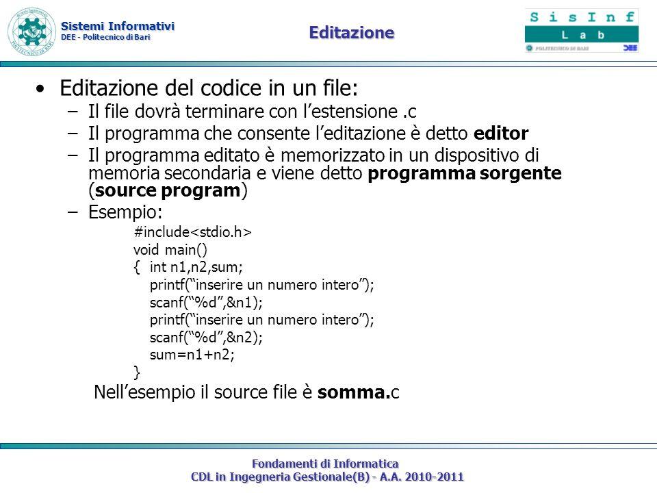 Sistemi Informativi DEE - Politecnico di Bari Fondamenti di Informatica CDL in Ingegneria Gestionale(B) - A.A. 2010-2011 Editazione Editazione del cod