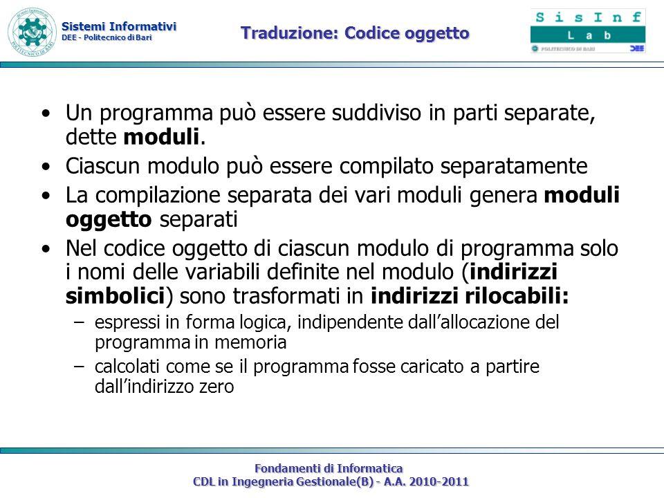 Sistemi Informativi DEE - Politecnico di Bari Fondamenti di Informatica CDL in Ingegneria Gestionale(B) - A.A. 2010-2011 Traduzione: Codice oggetto Un